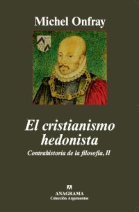 El cristianismo hedonista  by  Michel Onfray
