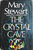 The Crystal Cave (Merlin, #1/Arthurian Saga, #1)
