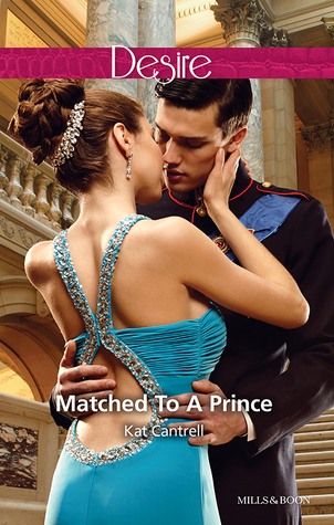 Matched To A Prince  by  Kat Cantrell