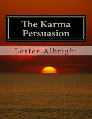 The Karma Persuasion: A Personal Walk Through the Experiences of a Nationwide Plague  by  Lester Albright