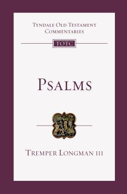 Psalms: An Introduction and Commentary  by  Tremper Longman  III