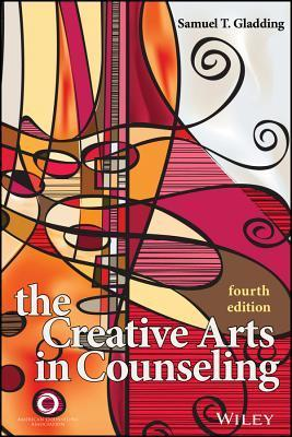 The Creative Arts in Counseling  by  Samuel T. Gladding