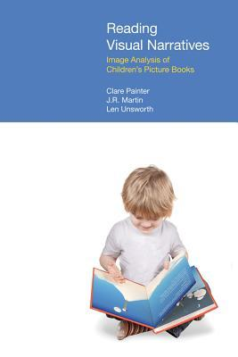 Reading Visual Narratives: Image Analysis of Childrens Picture Books  by  Clare Painter