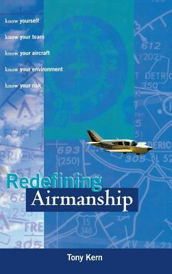 Redefining Airmanship  by  Anthony T. Kern