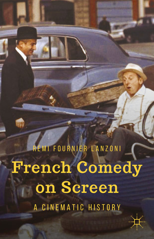 French Comedy on Screen: A Cinematic History  by  Rémi Fournier Lanzoni