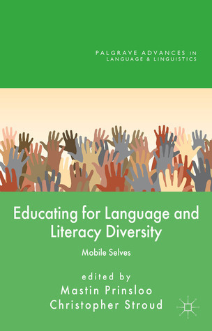 Educating for Language and Literacy Diversity: Mobile Selves Mastin Prinsloo