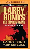 Larry Bond's Red Dragon Rising: Shadows of War