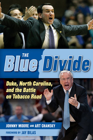 The Blue Divide: Duke, North Carolina, and the Battle on Tobacco Road  by  Art Chansky