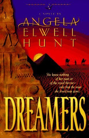 Dreamers (Legacies of the Ancient River No. 1) (Book 1)  by  Angela Elwell Hunt