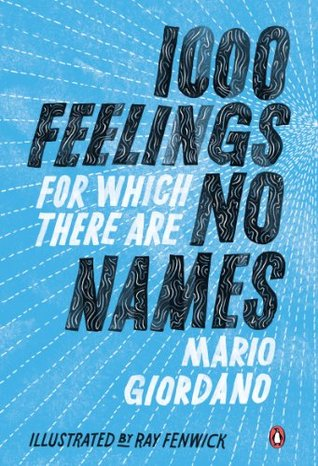 1,000 Feelings for Which There Are No Names  by  Mario  Giordano