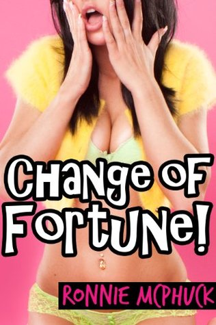 Change of Fortune  by  Ronnie McPhuck