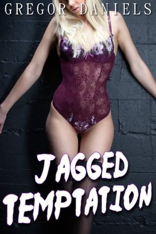 Jagged Temptation  by  Gregor Daniels