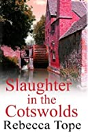 Slaughter in the Cotswolds: 6 (The Cotswold Mysteries)