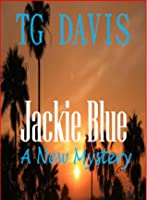 Hot Laundry, A Jackie Blue Mystery