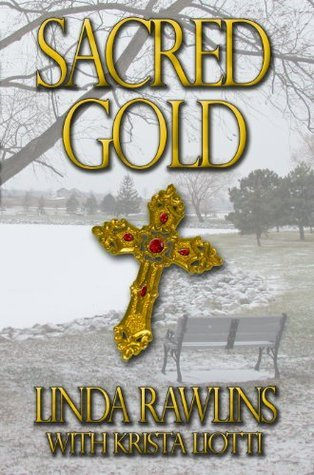 Sacred Gold (Rocky Meadow Mysteries Book 3)  by  Linda Rawlins