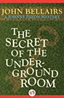 The Secret of the Underground Room (Johnny Dixon, #8)
