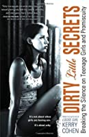 Dirty Little Secrets: Breaking the Silence on Teenage Girls and Promiscuity