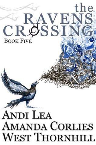 The Ravens Crossing: Book Five  by  Andi Lea