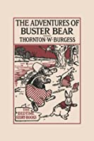 The Adventures of Buster Bear (Yesterday's Classics)