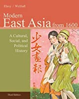 Modern East Asia from 1600: A Cultural, Social, and Political History