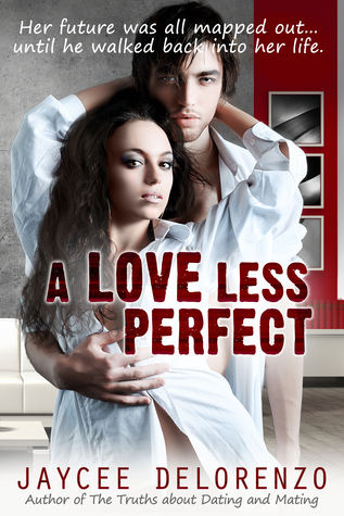A Love Less Perfect (Riordan College, #2)  by  Jaycee DeLorenzo