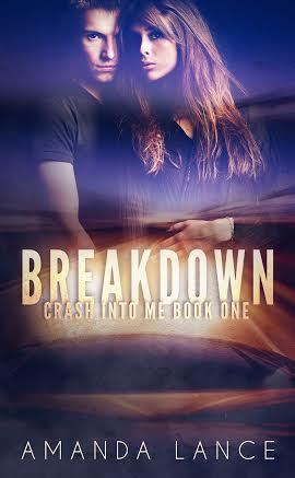 Breakdown (Crash Into Me #1) Amanda Lance