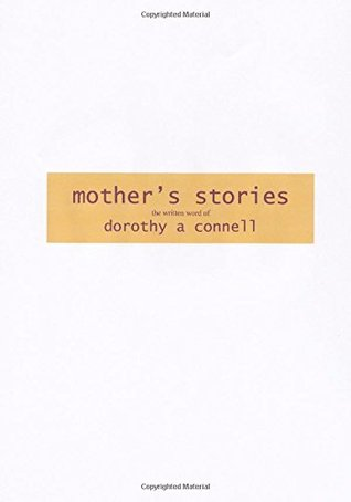 Mothers Stories Mr Michael J Connell