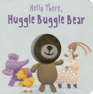 Hello There, Huggle Buggle Bear  by  Parragon Publishing