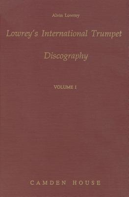 Lowreys International Trumpet Discography  by  Alvin Lowrey