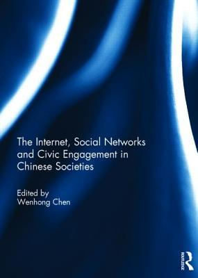 Networked China: Global Dynamics of Digital Media and Civic Engagement  by  Wenhong Chen