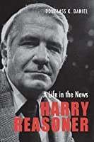 Harry Reasoner: A Life in the News