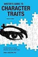 Writer's Guide to Character Traits: Includes Profiles of Human Behaviors and Personality Types