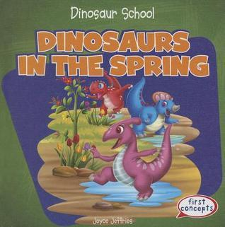 Dinosaurs in the Spring  by  Joyce Jeffries