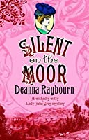 Silent on the Moor (Lady Julia, #3)