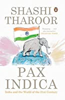 Pax Indica: India and the World in the Twenty-First Century