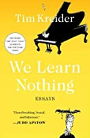 We Learn Nothing: Essays and Cartoons
