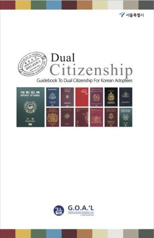 Dual Citizenship  by  Global Overseas Adoptees Link