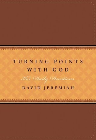 Turning Points with God: 365 Daily Devotions David Jeremiah
