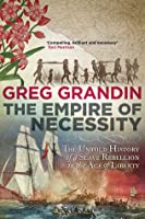 The Empire of Necessity - The Untold History of a Slave Rebellion in the Age of Liberty