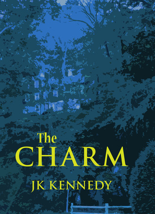 The Charm  by  J.K. Kennedy