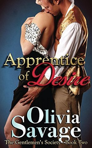 Apprentice of Desire (The Gentlemens Society Book 2)  by  Olivia Savage
