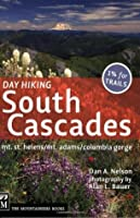 Day Hiking, South Cascades: Mt. St. Helens / Mt. Adams / Columbia Gorge (Done in a Day)