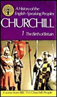 A History Of The English Speaking Peoples: The Birth Of Britain, Volume One