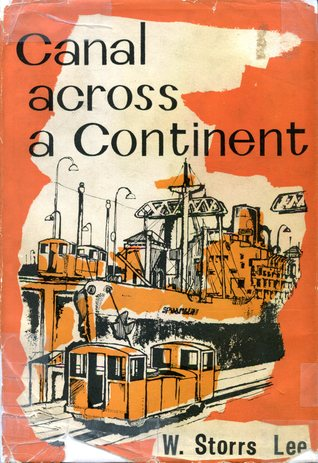 Canal across a Continent  by  W. Storrs Lee