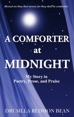 A Comforter at Midnight: My Story in Poetry, Prose, and Praise  by  Drusilla Bean
