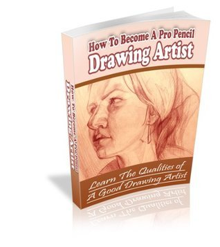 How To Become A Pro Pencil Drawing Artist - Realize Your Dream of Becoming a Professional Pencil Drawing Artist! AAA+++  by  eBusiness Master