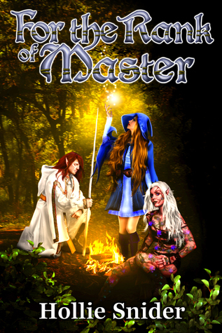 For the Rank of Master  by  Hollie Snider