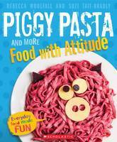 Piggy Pasta and More Food with Attitude Rebecca Woolfall
