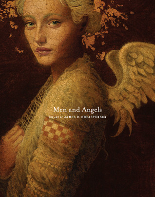 Men and Angels: The Art of James C. Christensen James C. Christensen