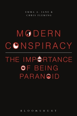Modern Conspiracy: The Importance of Being Paranoid  by  Emma A. Jane